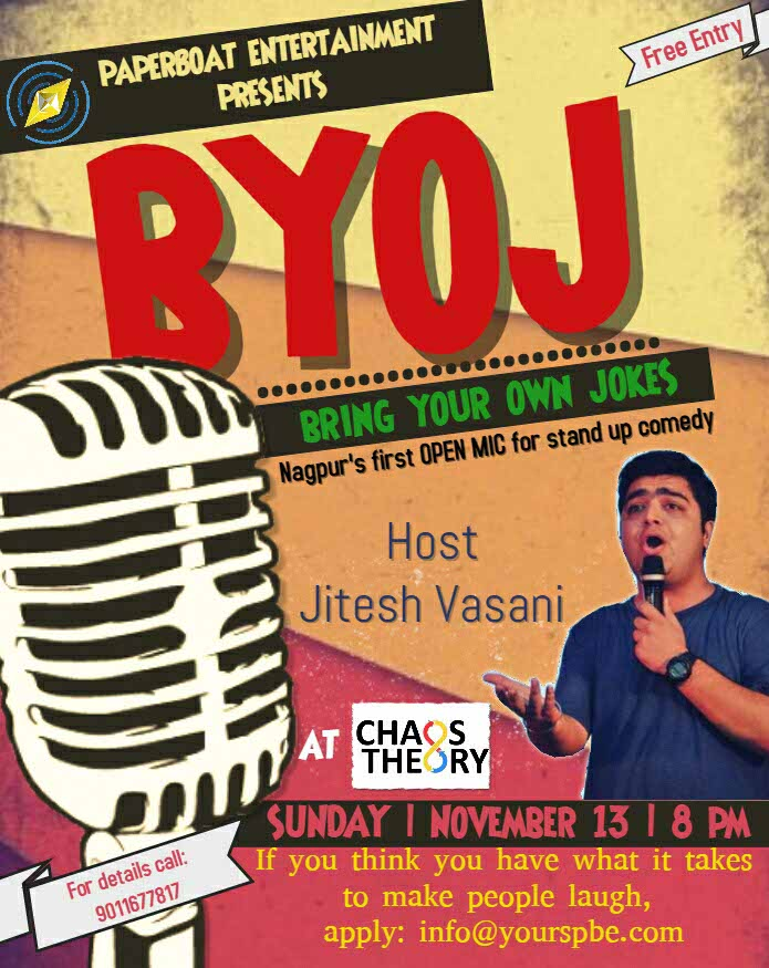 Nagpur's first ever open mic for standup comedy - 'BYOJ: Bring your own Jokes' will be held on November 13, 2016 at Chaos Theory – The co-working space!