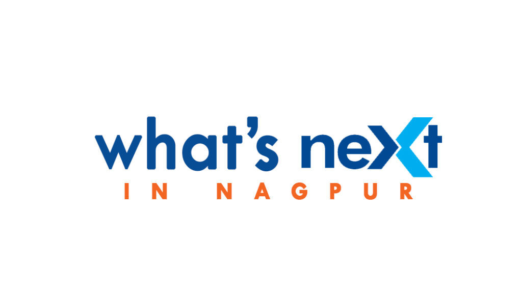 What's Next in Nagpur: Saturday, May 20, 2017. 'What's Next in Nagpur' is your daily guide of the events happening in the Orange City!
