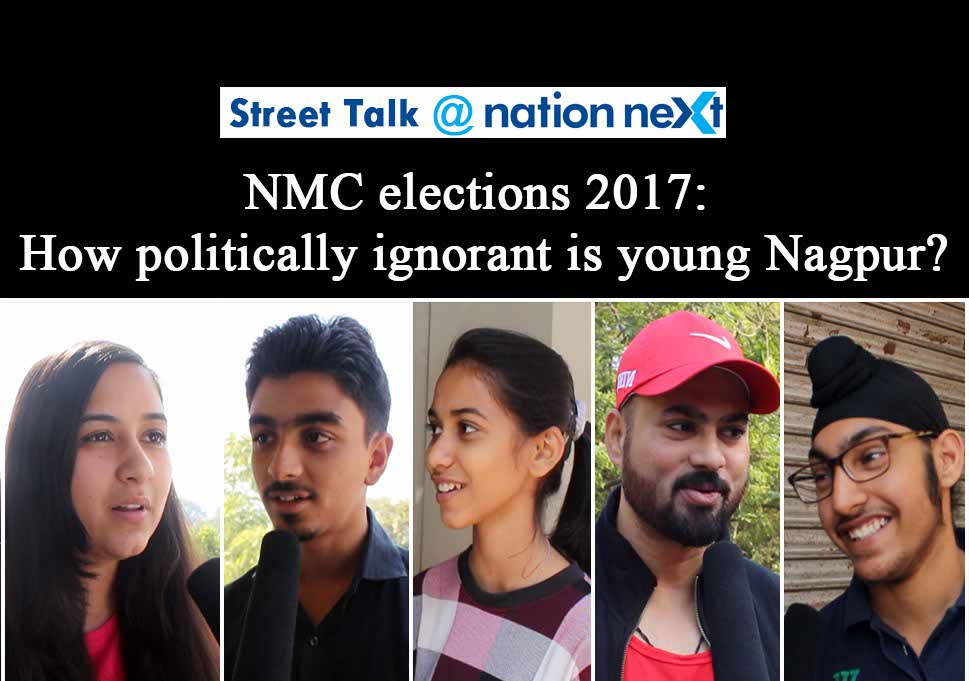 Nation Next engaged young Nagpurians in a Street Talk at Nation Next to know about their awareness levels about the upcoming NMC Elections.