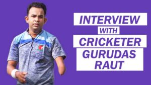 Nagpur's Gurudas Raut has been selected in the Indian cricket team for Cricket World Cup 2019 for differently-abled to be held in August 2019.